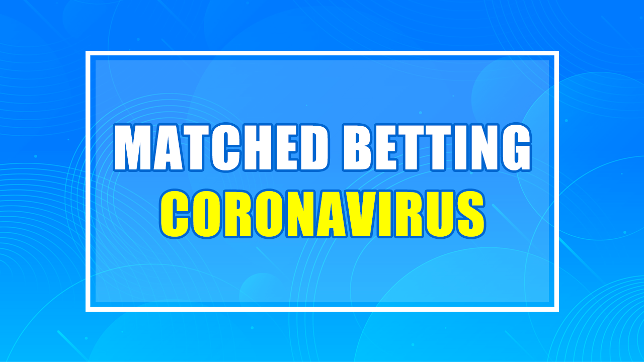 matched betting coronavirus